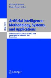 Artificial Intelligence: Methodology, Systems, and Applications: 11th International Conference, AIMSA 2004, Varna, Bulgaria, September 2-4, 2004, Proceedings