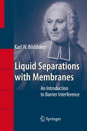 Liquid Separations with Membranes: An Introduction to Barrier Interference