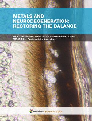 Metals and Neurodegeneration: Restoring the Balance