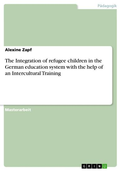 The Integration of refugee children in the German education system with the help of an Intercultural Training PDF
