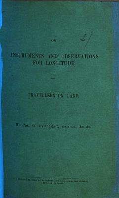 On instruments and observations for longitude for travellers on land
