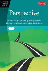 Perspective: An essential guide featuring basic principles, advanced techniques, and practical applications