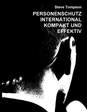 Personenschutz International   Kompakt und Effektiv PDF