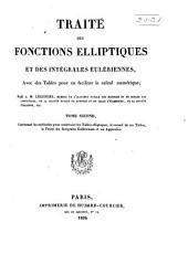 Traité des fonctions elliptiques et des intégrales eulériennes: avec des tables pour en faciliter le calcul numérique, Volume2
