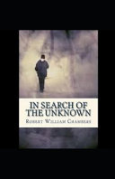 Illustrated In Search of the Unknown by Robert William Chambers