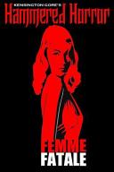 Kensington Gore s Hammered Horrors   Femme Fatale