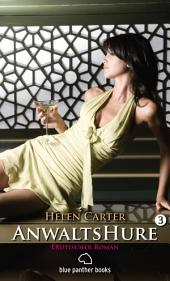Anwaltshure 3 | Erotischer Roman: Sex, Leidenschaft, Erotik und Lust