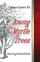 Among the Myrtle Trees PDF