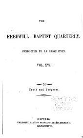 The Freewill Baptist Quarterly: Volume 16
