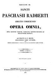 Sancti Paschasii Radberti ... opera omnia
