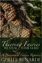 Thieving Fairies: A Paranormal Lesbian Romance