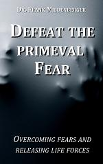 Defeat the primeval fear