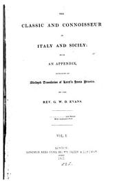 The classic and connoisseur in Italy and Sicily, with an appendix containing an abridged tr. of Lanzi's Storia pittorica: Volume 1
