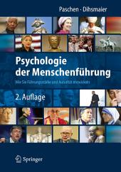 Psychologie der Menschenführung: Wie Sie Führungsstärke und Autorität entwickeln, Ausgabe 2