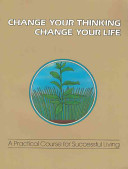 Change Your Thinking, Change Your Life