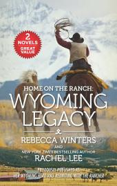 Home on the Ranch: Wyoming Legacy
