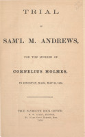 Trial of Sam l M  Andrews for the Murder of Cornelius Holmes  in Kingston  Mass   May 26  1868 PDF