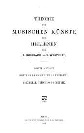Theorie der musischen Künste der Hellenen: Bd., 1. Abt. Allgemeine Theorie der griechischen Metrik
