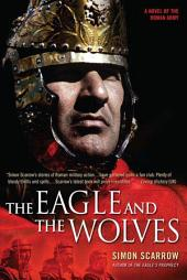 The Eagle and the Wolves: A Novel of the Roman Army