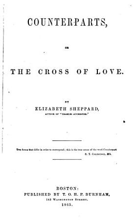 Counterparts  Or  The Cross of Love PDF