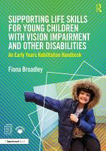 Supporting Life Skills for Young Children with Vision Impairment and Other Disabilities