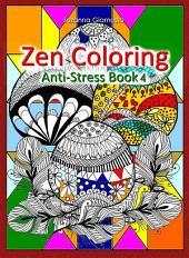 Zen Coloring: Anti-Stress: Book 4
