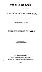 The Pirate: A Melo-drama in Two Acts as Performed at the Chestnut Street Theatre