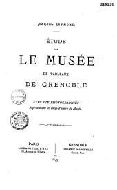 Etude sur le musée de tableaux de Grenoble: avec douze photographies reproduisant les chefs d'oeuvre du Musée