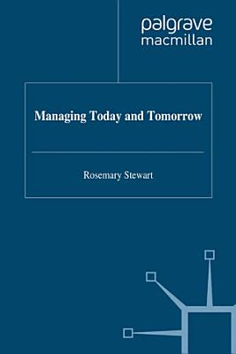 Managing Today and Tomorrow