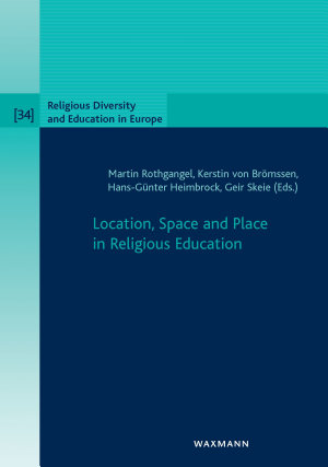 Location  Space and Place in Religious Education