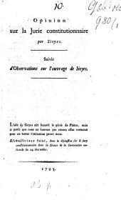 Opinion sur la jurie constitutionnaire: suivie d'observations sur l'ouvrage de Sieyès