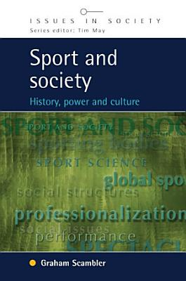 Sport And Society  History  Power And Culture PDF