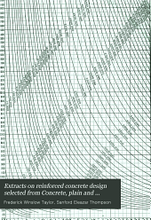 Extracts on reinforced concrete design: selected from Concrete, plain and reinforced