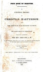 Book of martyrs: a universal history of Christian martyrdom, Volume 1