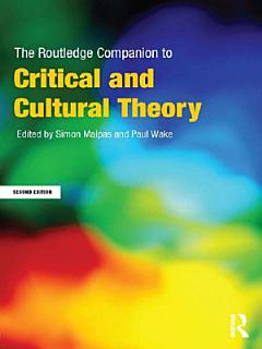 The Routledge Companion to Critical and Cultural Theory Book