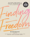 Finding Freedom  An 8 Week Journey Recapturing Your Identity  Faith and Body Image