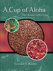 A Cup of Aloha: The Kona Coffee Epic