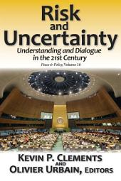 Risk and Uncertainty: Understanding and Dialogue in the 21st Century