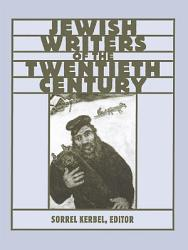 The Routledge Encyclopedia Of Jewish Writers Of The Twentieth Century Book PDF