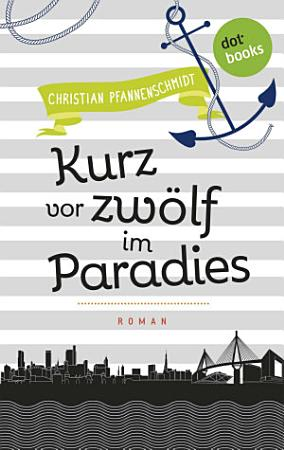 Freundinnen f  r s Leben   Roman 5  Kurz vor zw  lf im Paradies PDF