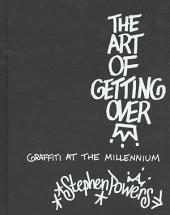 The Art of Getting Over: Graffiti at the Millennium