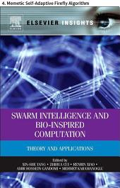 Swarm Intelligence and Bio-Inspired Computation: 4. Memetic Self-Adaptive Firefly Algorithm