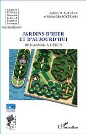 Jardins d'hier et d'aujourd'hui: De Karnak à l'Eden