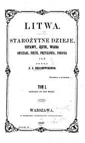 Litwa: starożytne dzieje, ustawy, jezyk, wiara, obyczaje, pieśni, przysłowia, podania i: Tom 4