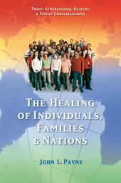 The Healing of Individuals, Families & Nations: Transgenerational Healing & Family Constellations