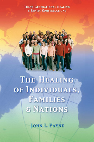 The Healing of Individuals  Families   Nations