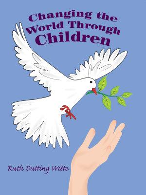 Changing the World Through Children PDF