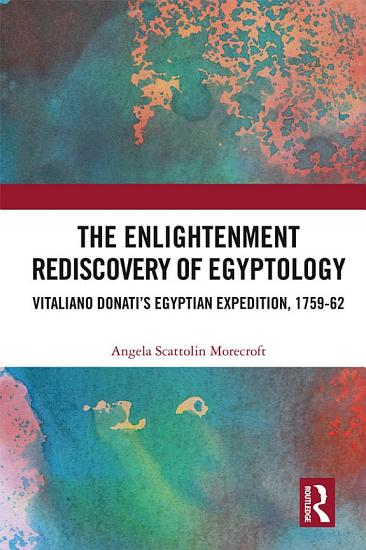 The Enlightenment Rediscovery of Egyptology PDF