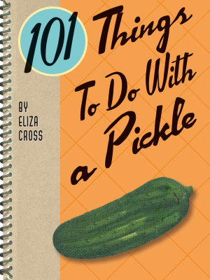 101 Things To Do With a Pickle