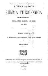 S. Thomae Aquinatis Summa theologica: Volume 6